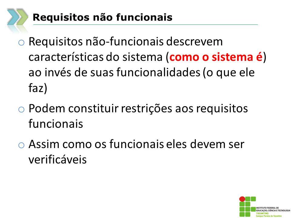 Podem constituir restrições aos requisitos funcionais