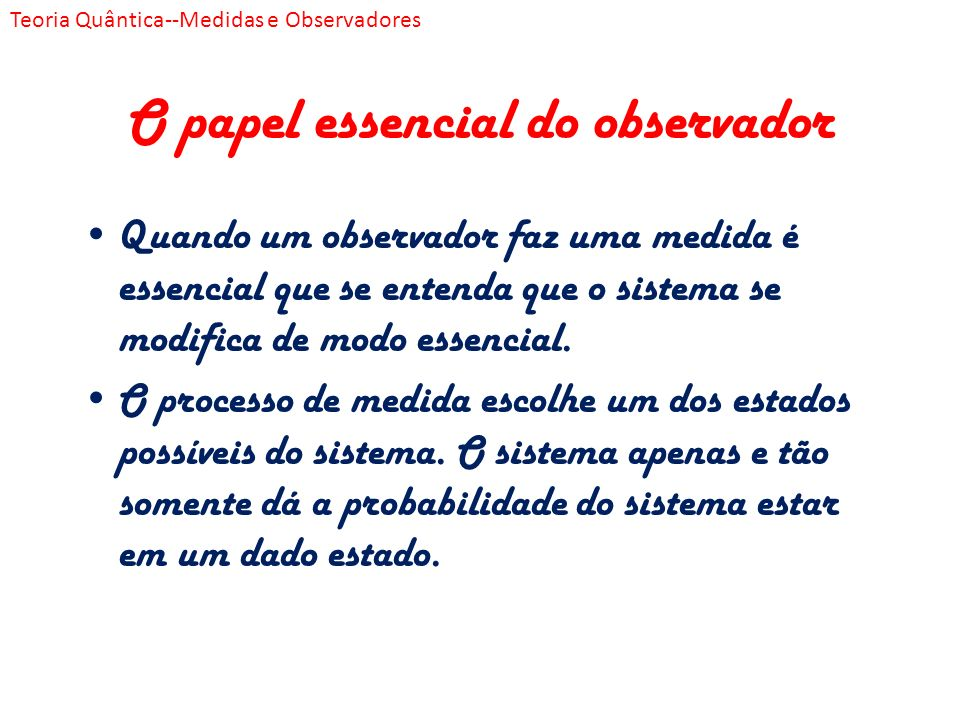 O papel essencial do observador