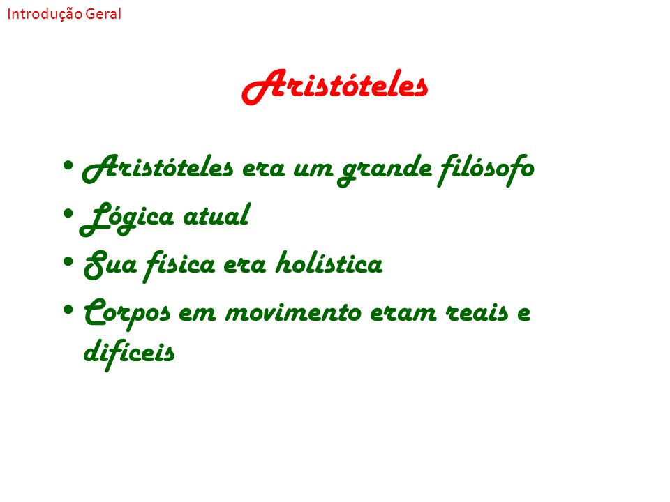 Aristóteles Aristóteles era um grande filósofo Lógica atual
