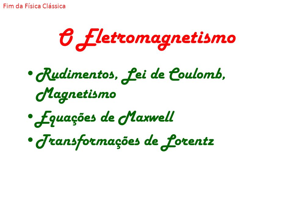O Eletromagnetismo Rudimentos, Lei de Coulomb, Magnetismo