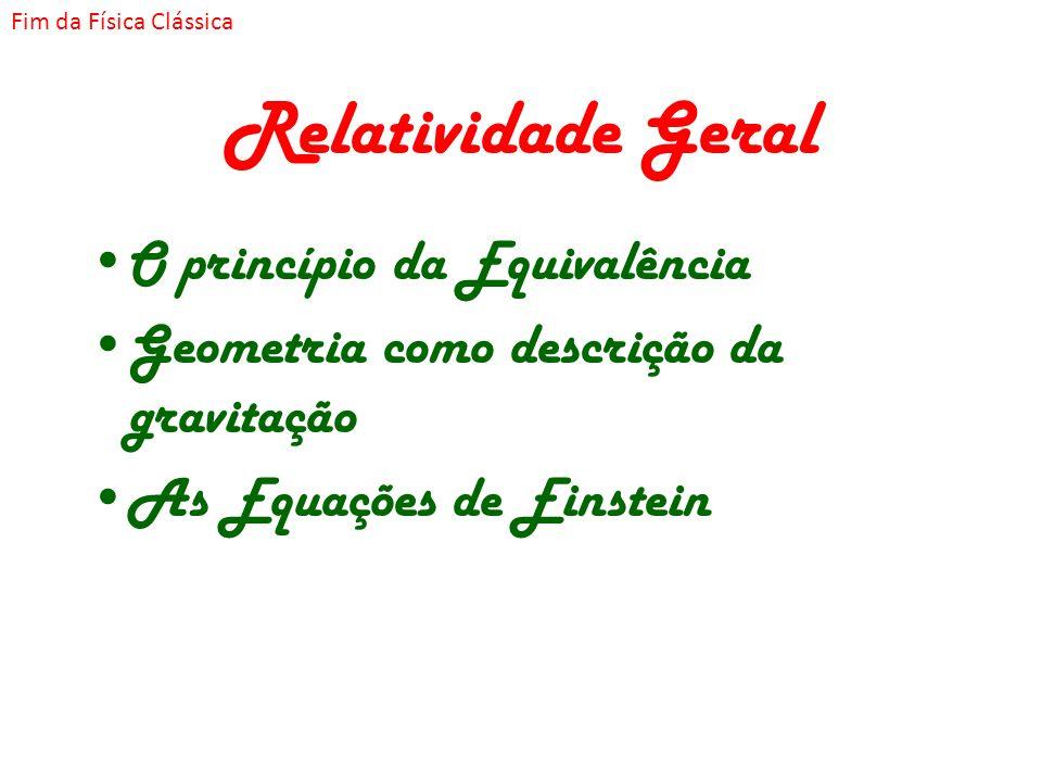 Relatividade Geral O princípio da Equivalência