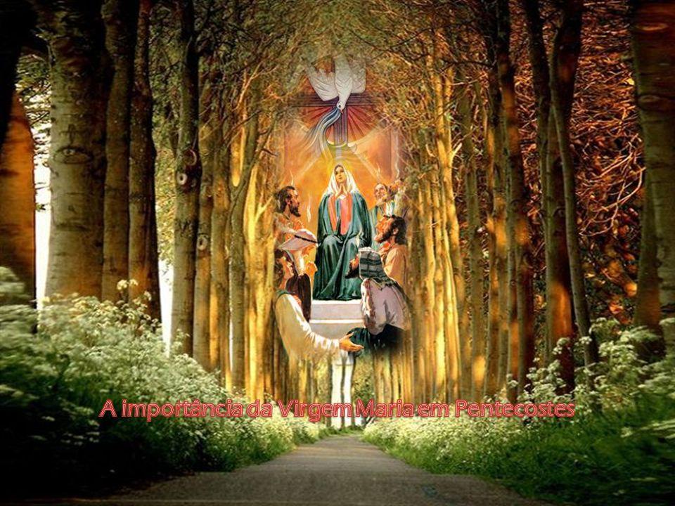 A importância da Virgem Maria em Pentecostes