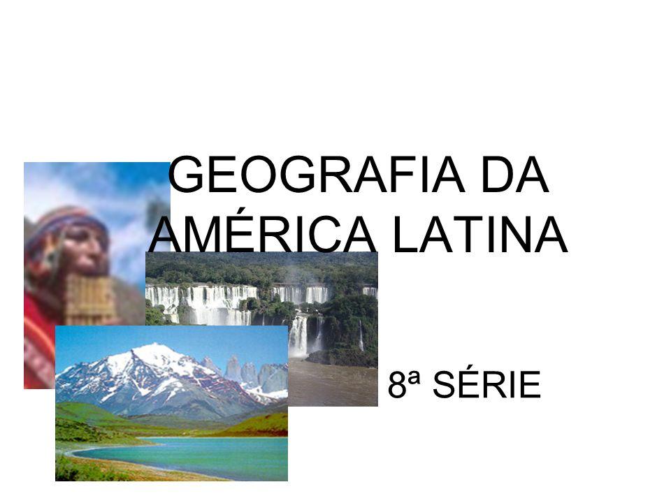 GEOGRAFIA DA AMÉRICA LATINA