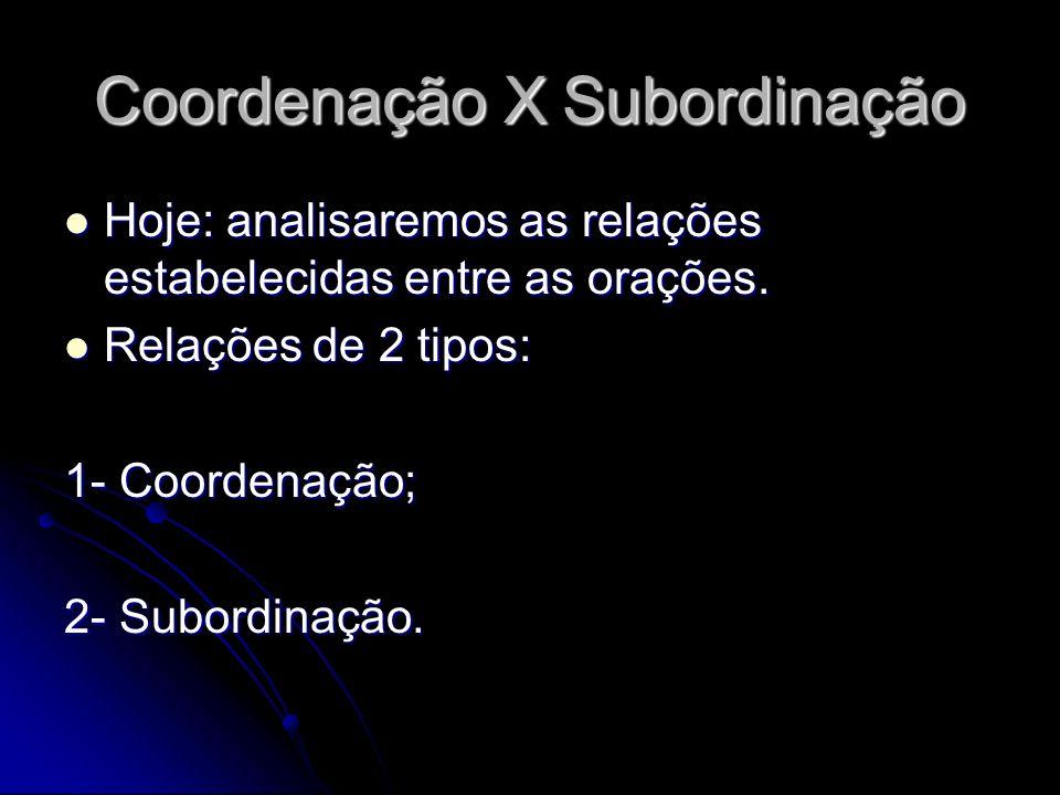 Coordenação X Subordinação