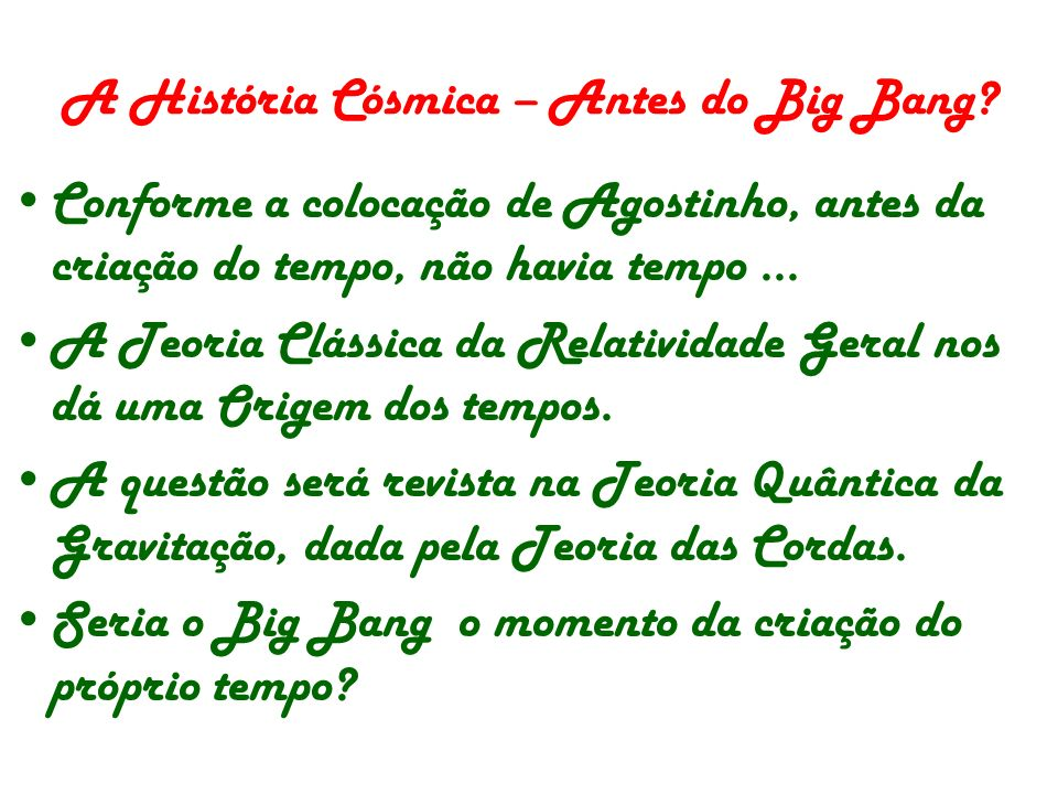 A História Cósmica – Antes do Big Bang