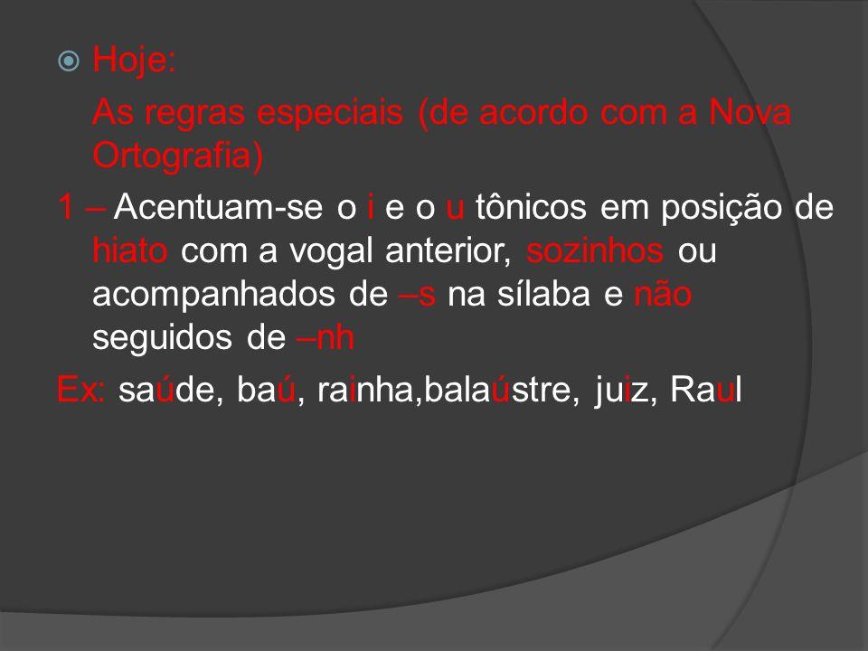 Hoje:As regras especiais (de acordo com a Nova Ortografia)