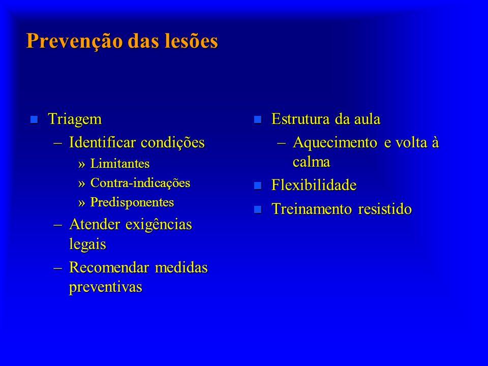 Prevenção das lesões Triagem Identificar condições
