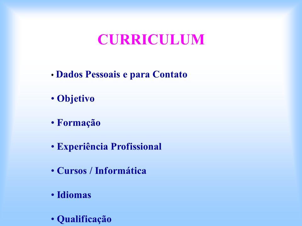 CURRICULUM Objetivo Formação Experiência Profissional