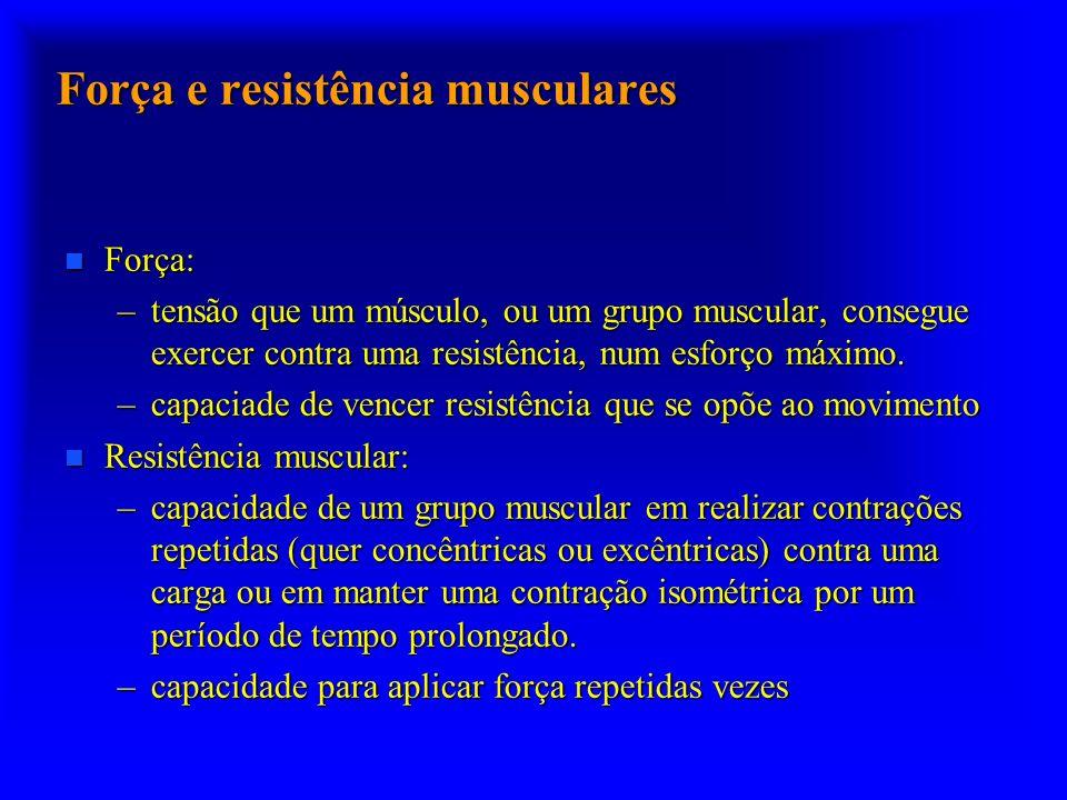 Força e resistência musculares