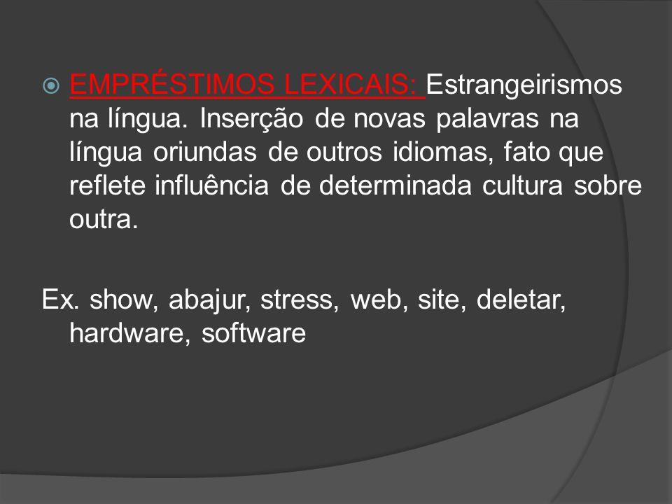 EMPRÉSTIMOS LEXICAIS: Estrangeirismos na língua