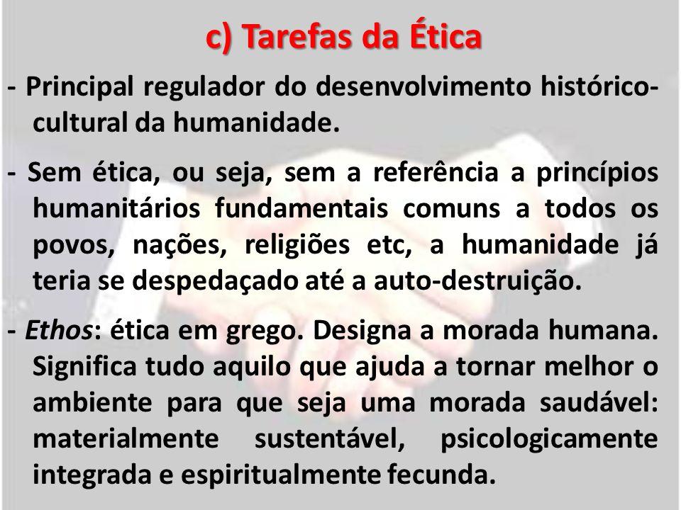 c) Tarefas da Ética