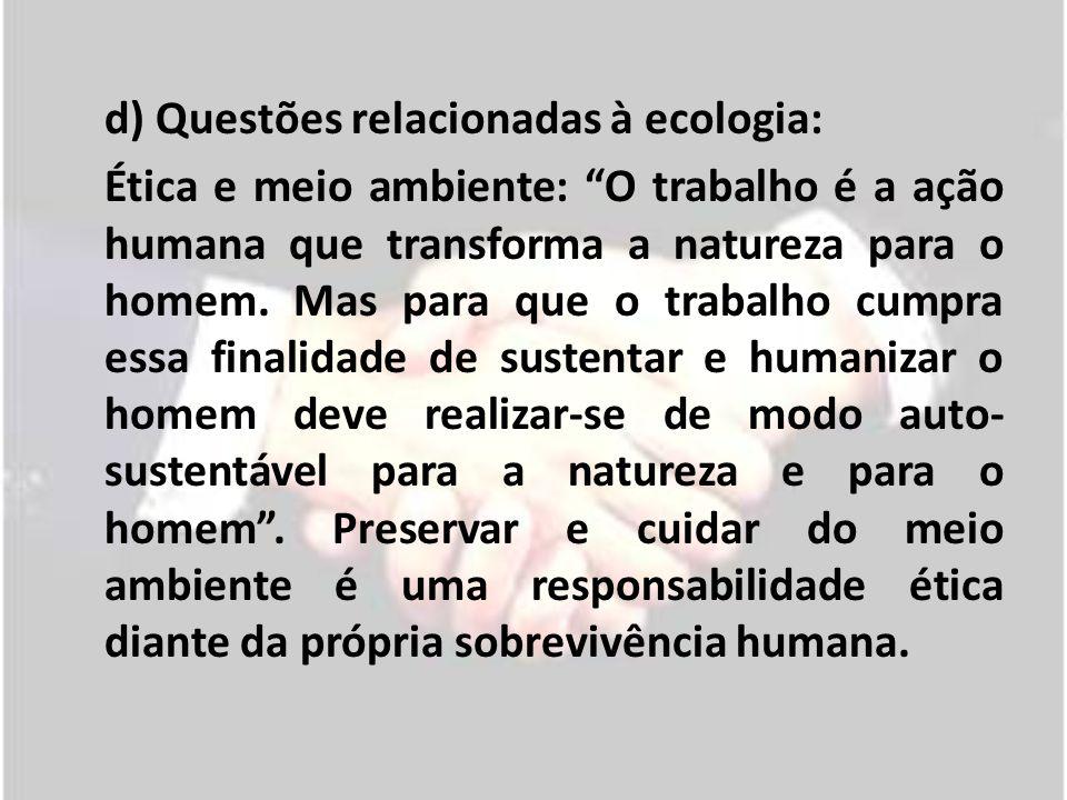 d) Questões relacionadas à ecologia:
