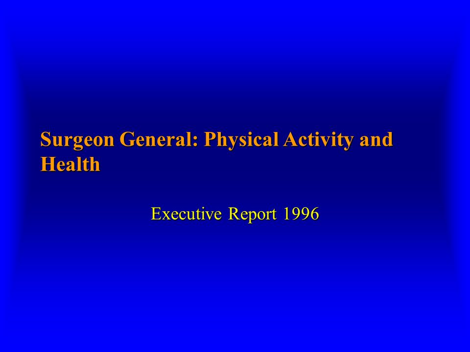 Surgeon General: Physical Activity and Health