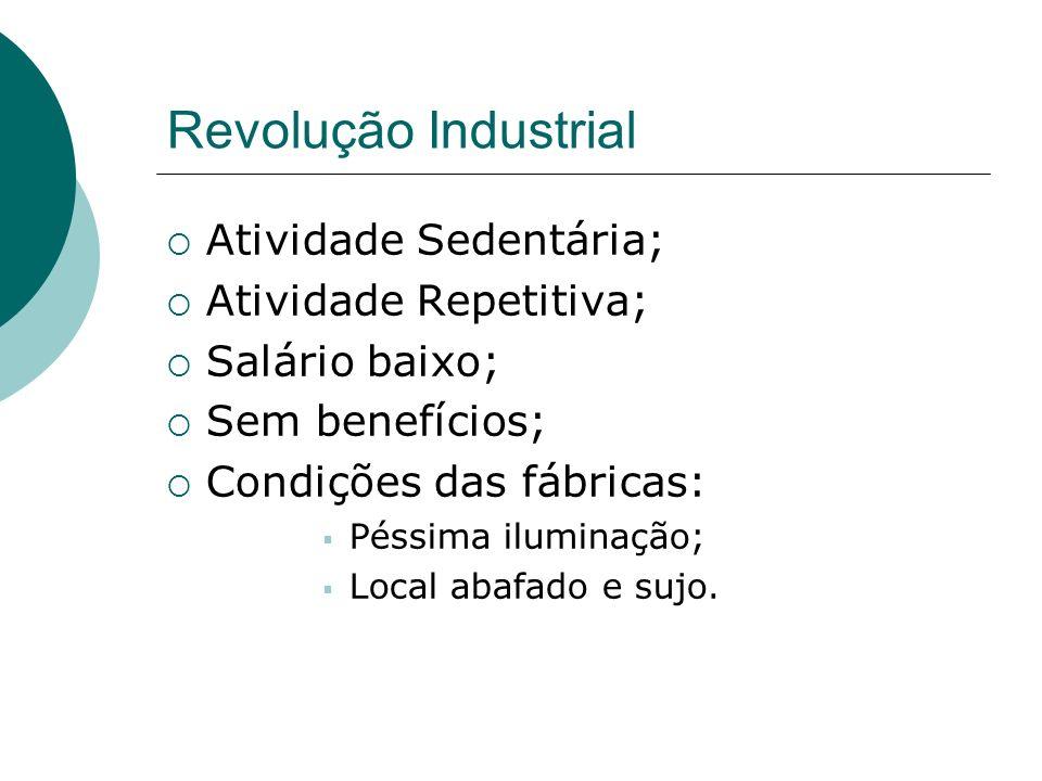 Revolução Industrial Atividade Sedentária; Atividade Repetitiva;