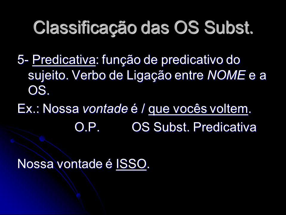 Classificação das OS Subst.
