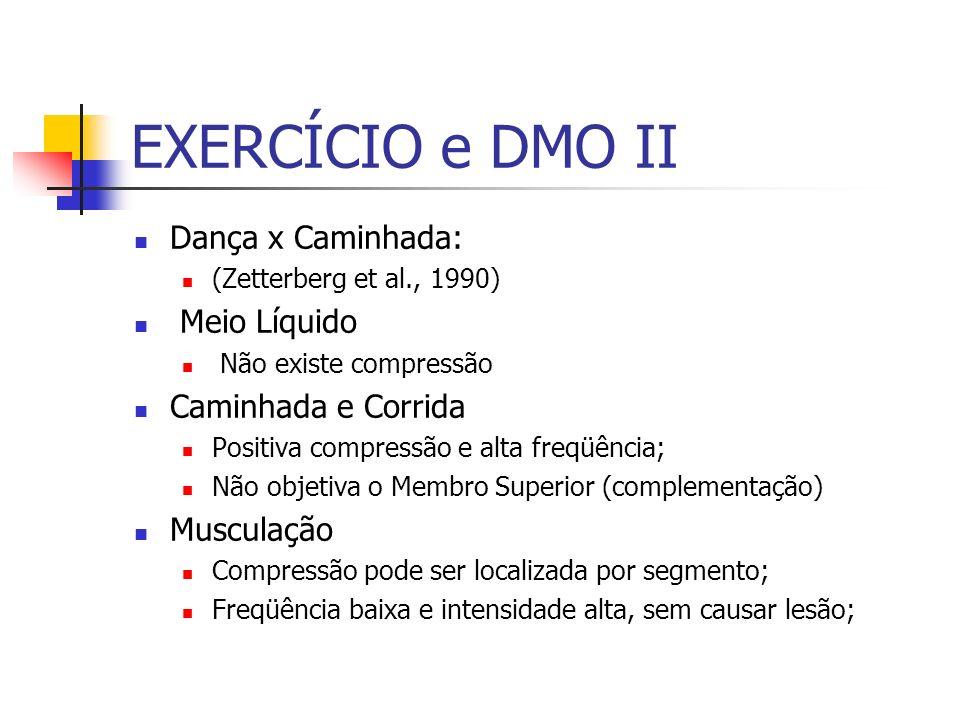 EXERCÍCIO e DMO II Dança x Caminhada: Meio Líquido Caminhada e Corrida