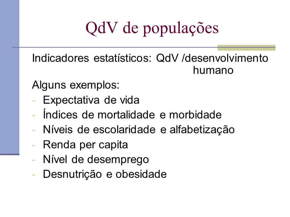QdV de populações Indicadores estatísticos: QdV /desenvolvimento humano.