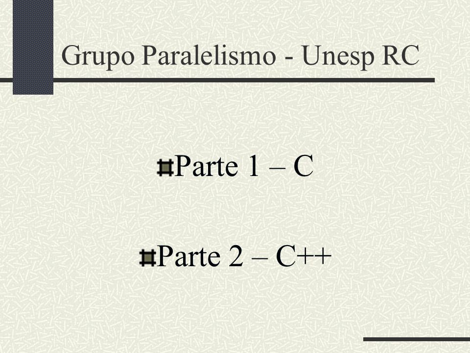 Grupo Paralelismo - Unesp RC