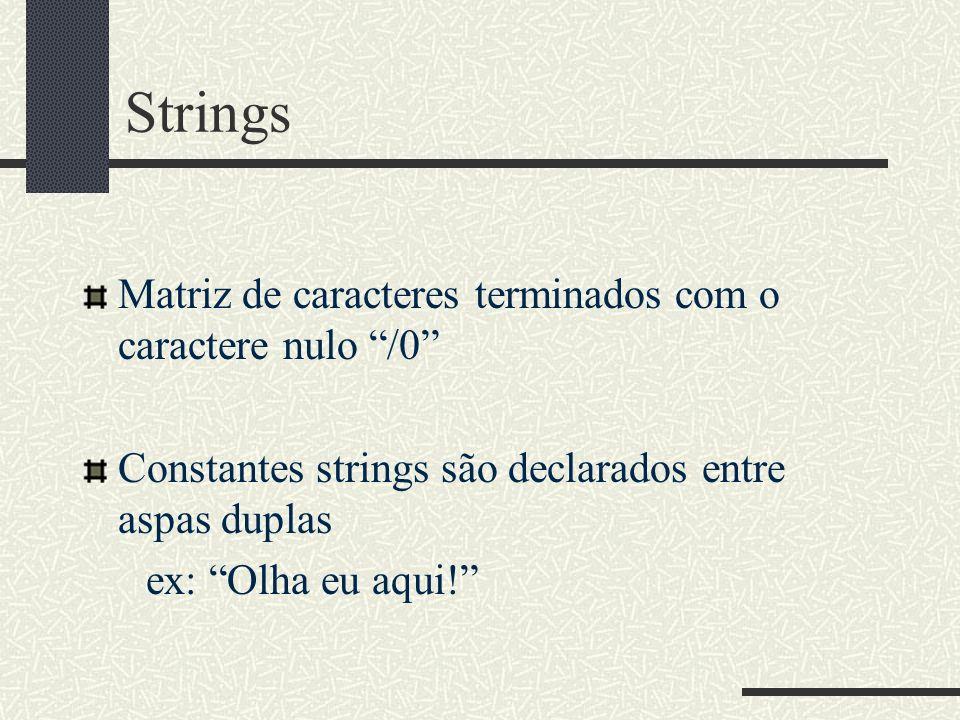 Strings Matriz de caracteres terminados com o caractere nulo /0
