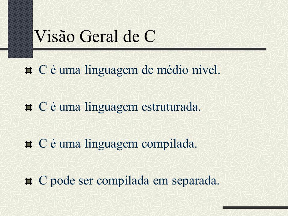 Visão Geral de C C é uma linguagem de médio nível.