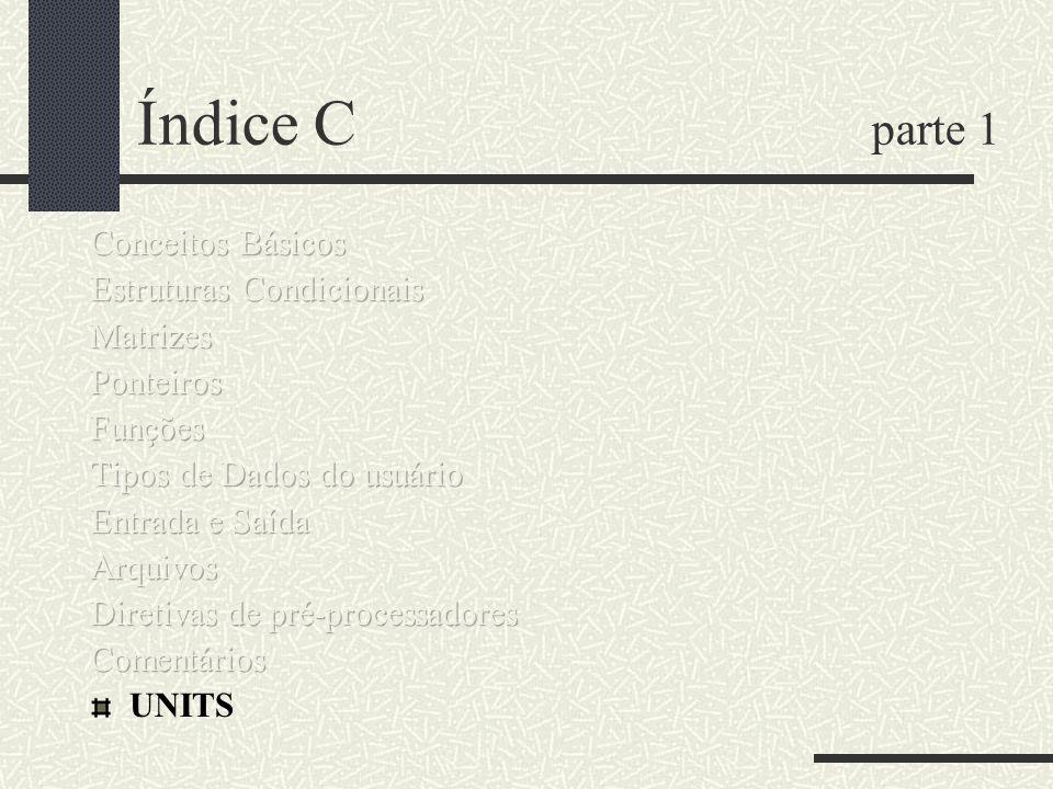 Índice C parte 1 Conceitos Básicos Estruturas Condicionais Matrizes