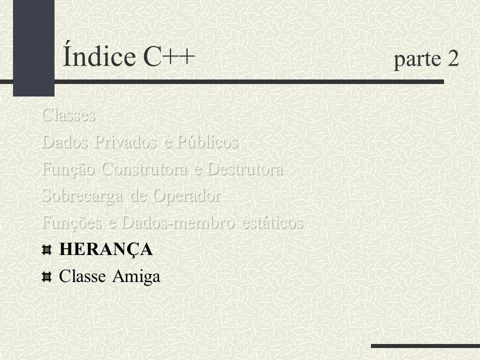 Índice C++ parte 2 Classes Dados Privados e Públicos