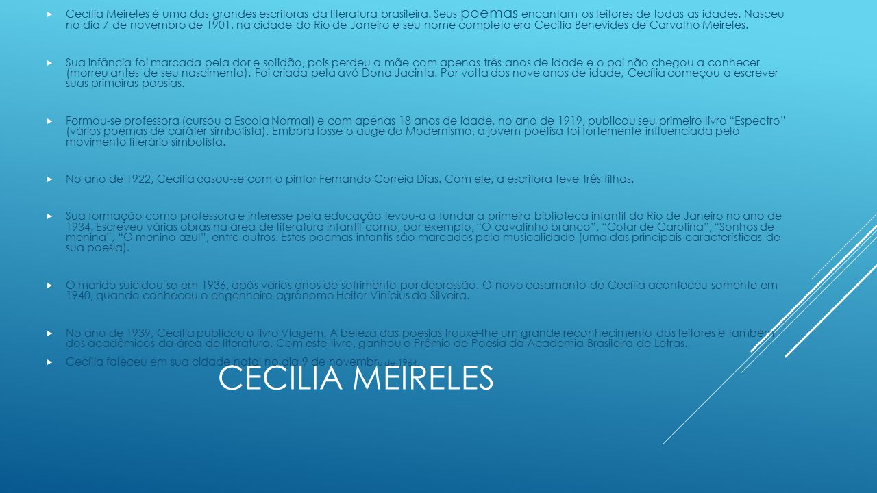 Cecília Meireles é uma das grandes escritoras da literatura brasileira
