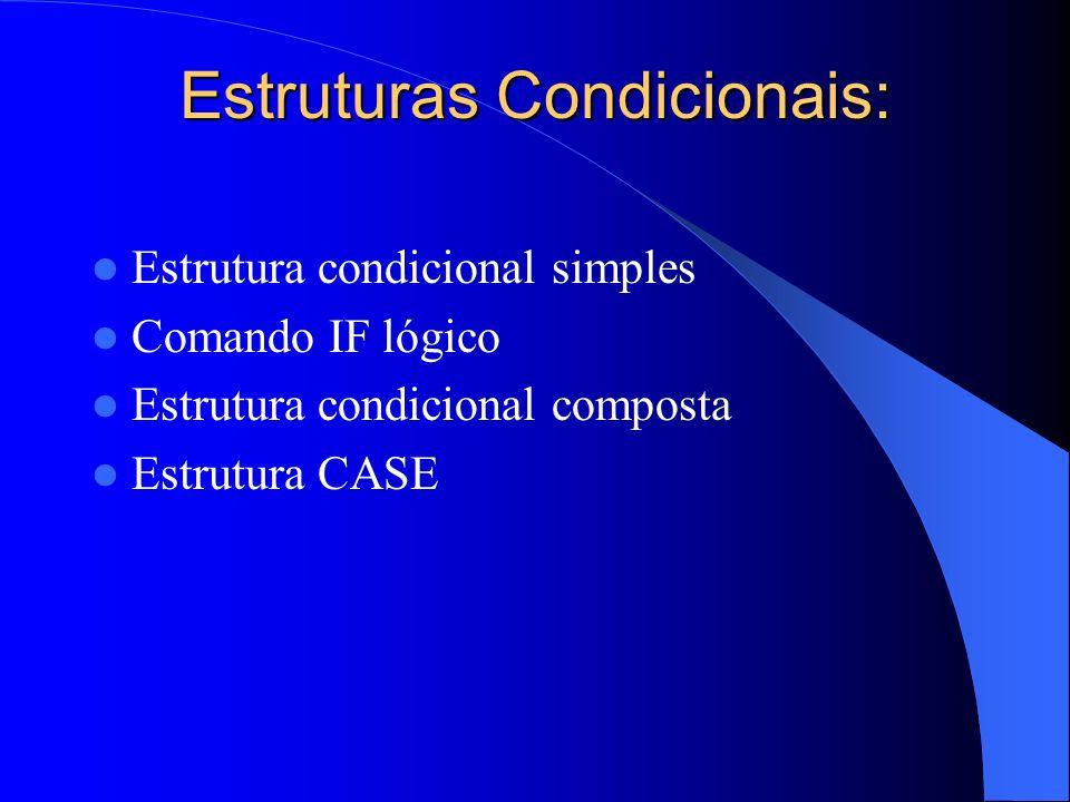 Estruturas Condicionais: