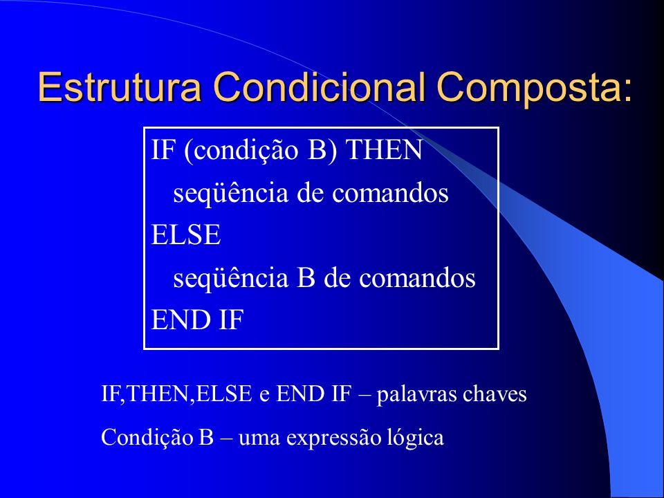 Estrutura Condicional Composta: