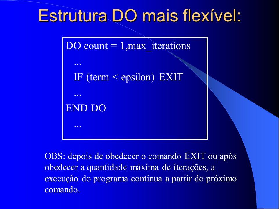Estrutura DO mais flexível: