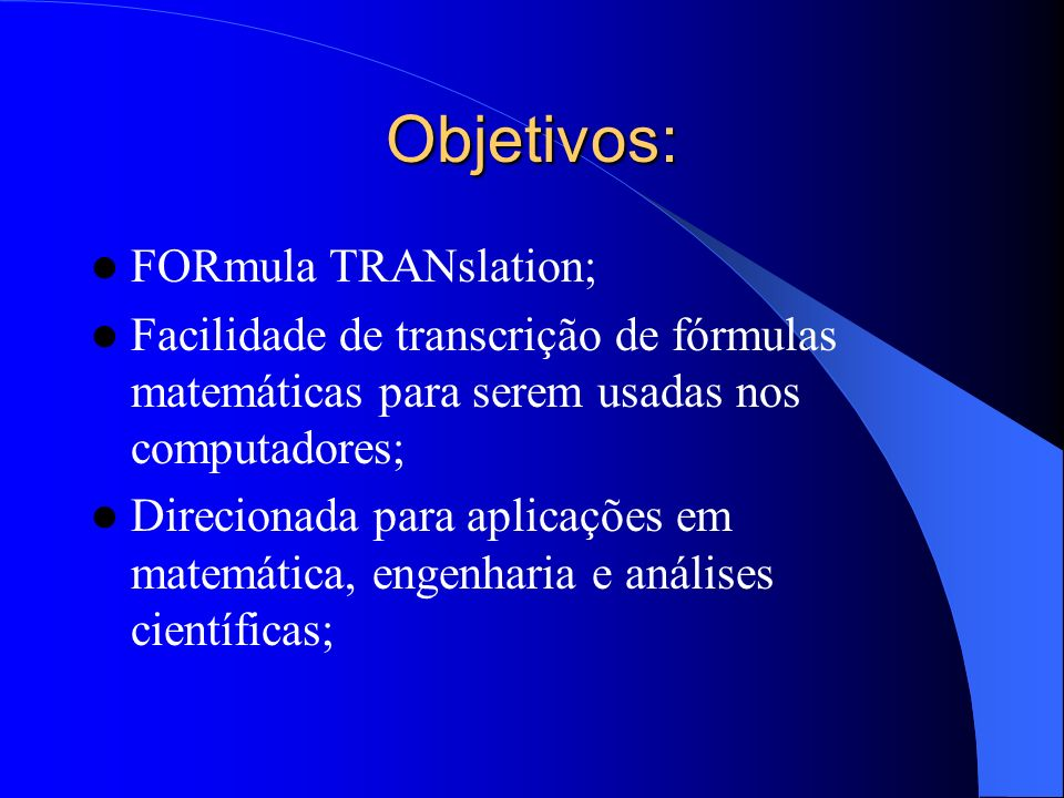 Objetivos: FORmula TRANslation;