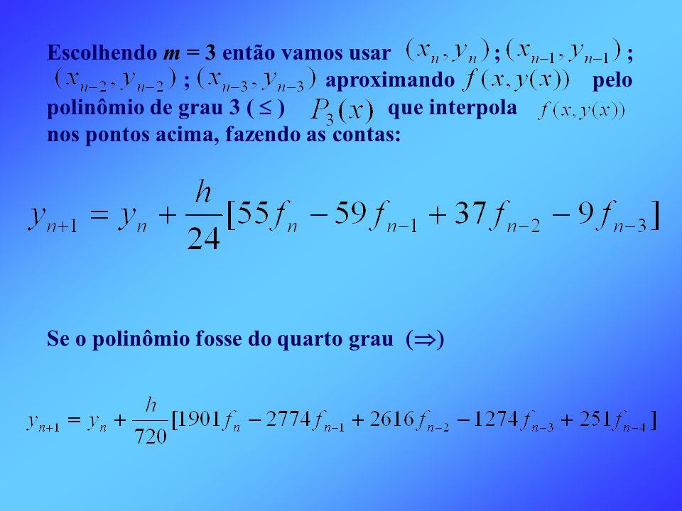 Escolhendo m = 3 então vamos usar ; ;. ;. aproximando