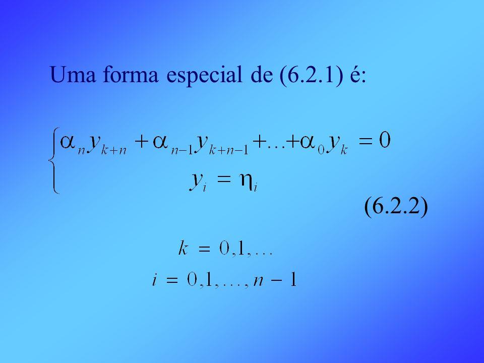 Uma forma especial de (6.2.1) é: