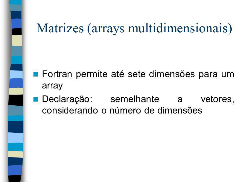 Matrizes (arrays multidimensionais)