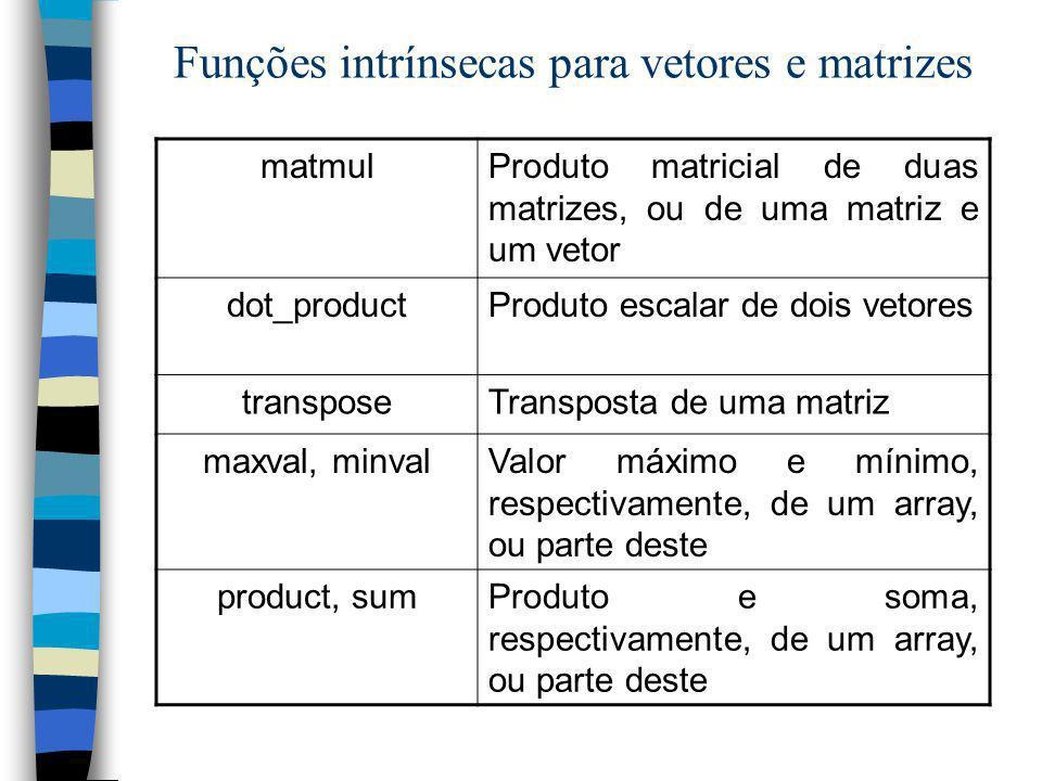Funções intrínsecas para vetores e matrizes