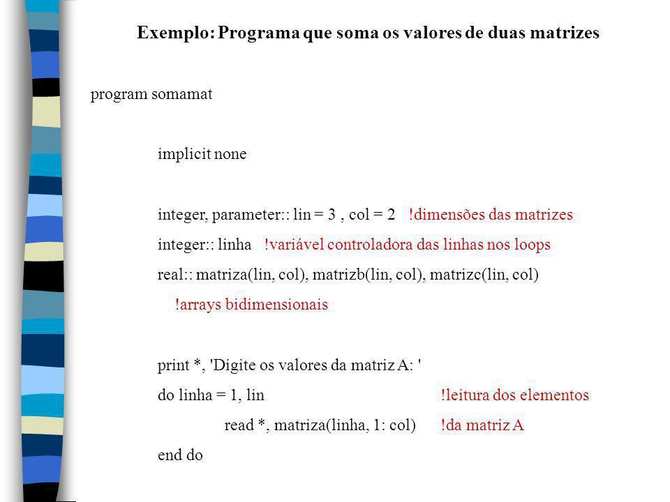 Exemplo: Programa que soma os valores de duas matrizes