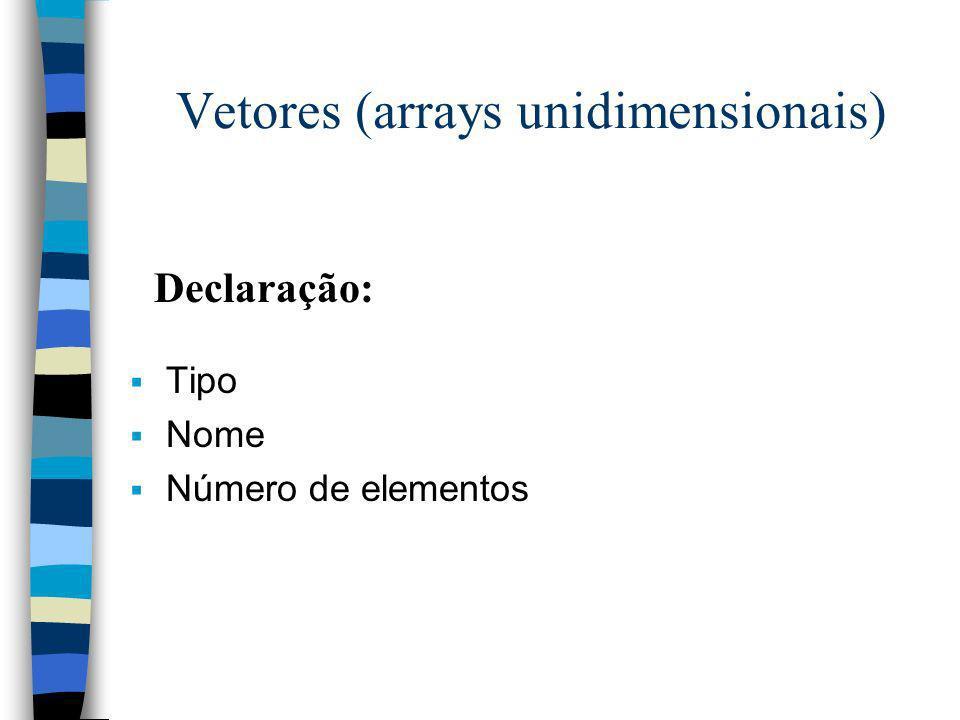 Vetores (arrays unidimensionais)