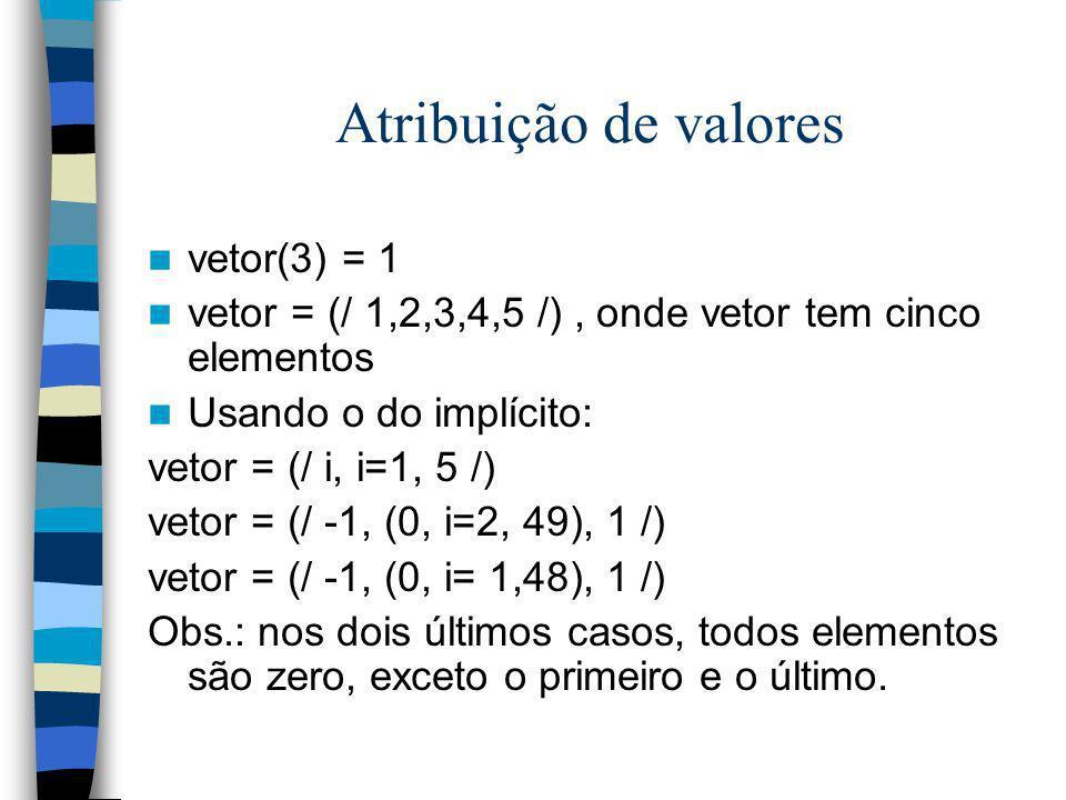 Atribuição de valores vetor(3) = 1