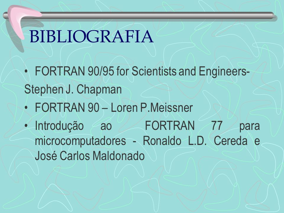 BIBLIOGRAFIA FORTRAN 90/95 for Scientists and Engineers-