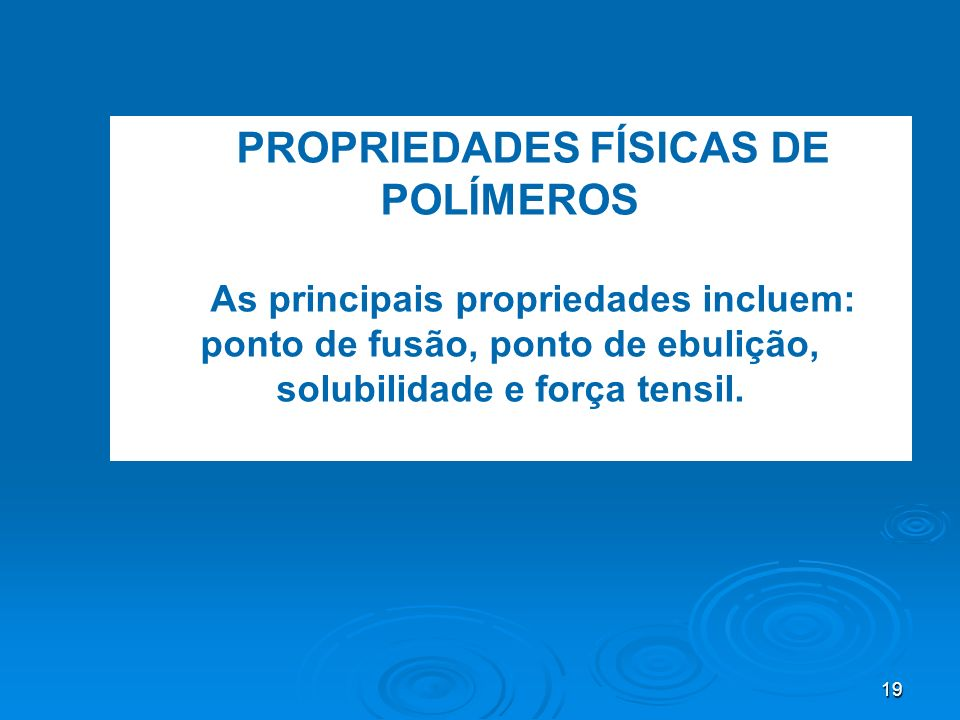 PROPRIEDADES FÍSICAS DE POLÍMEROS