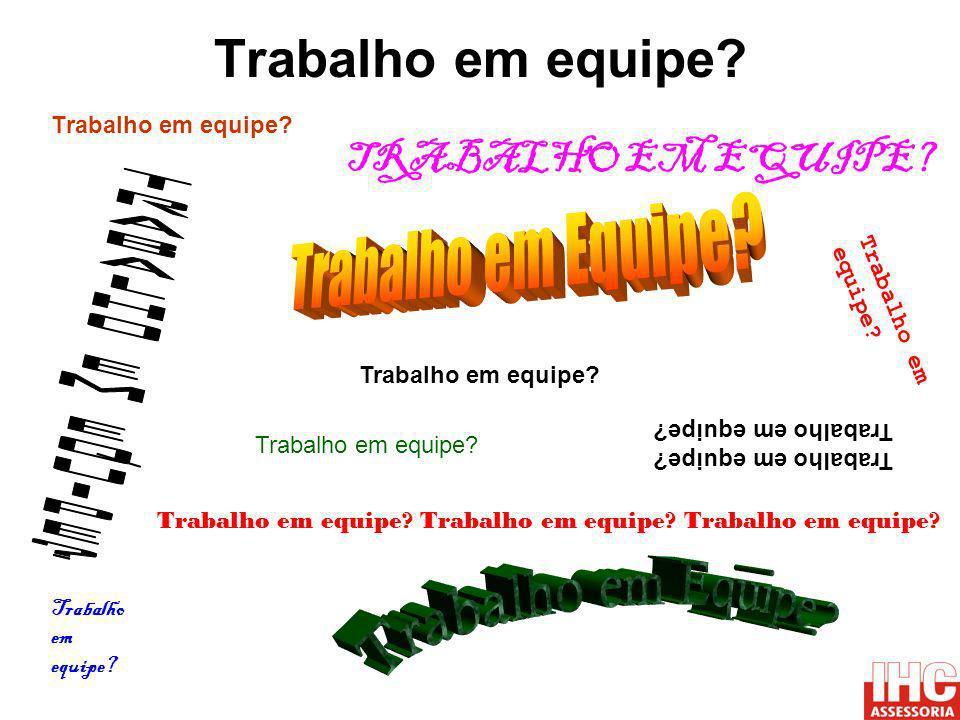 Trabalho em equipe TRABALHO EM EQUIPE Trabalho em Equipe