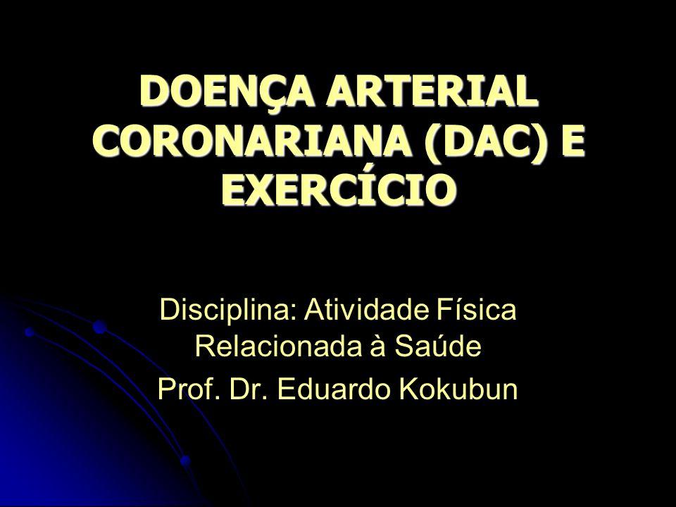 DOENÇA ARTERIAL CORONARIANA (DAC) E EXERCÍCIO