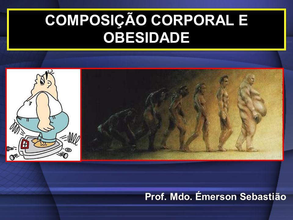 COMPOSIÇÃO CORPORAL E OBESIDADE