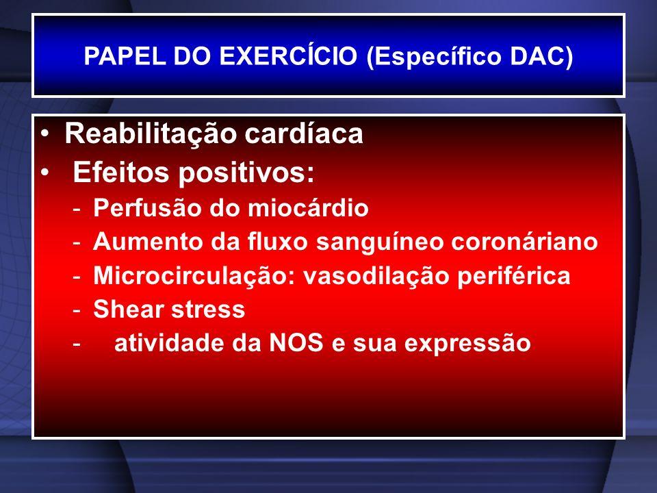 Reabilitação cardíaca Efeitos positivos: