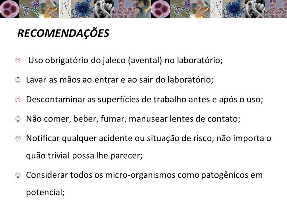 RECOMENDAÇÕES Uso obrigatório do jaleco (avental) no laboratório;