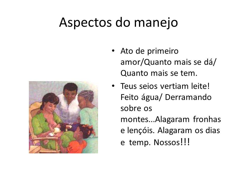Aspectos do manejo Ato de primeiro amor/Quanto mais se dá/ Quanto mais se tem.