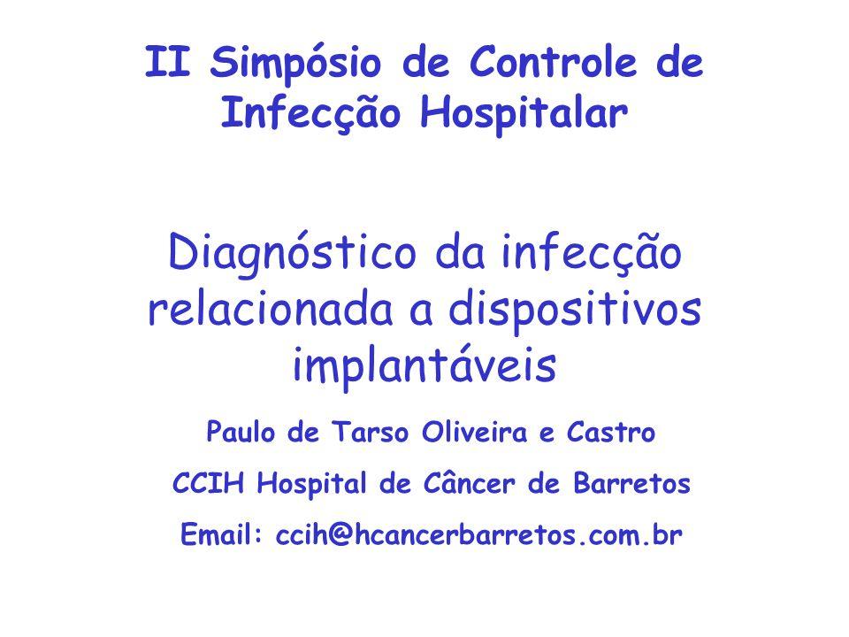 Diagnóstico da infecção relacionada a dispositivos implantáveis
