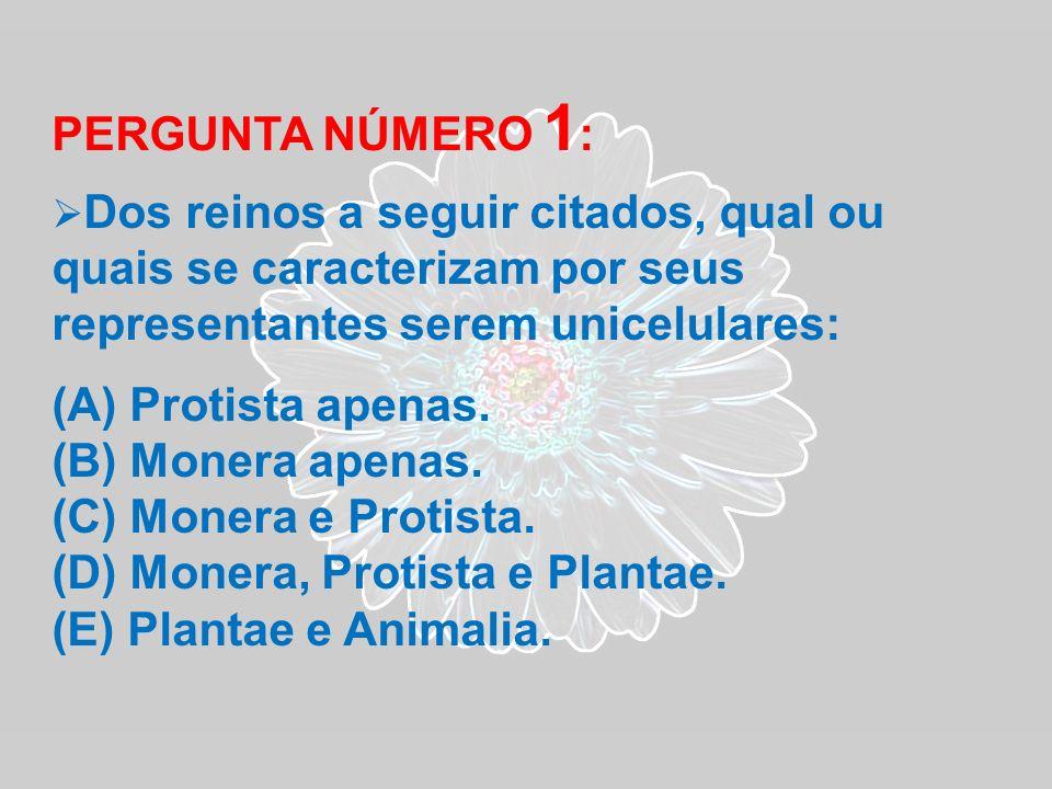Monera, Protista e Plantae. Plantae e Animalia.