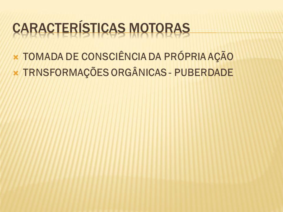 CARACTERÍSTICAS MOTORAS