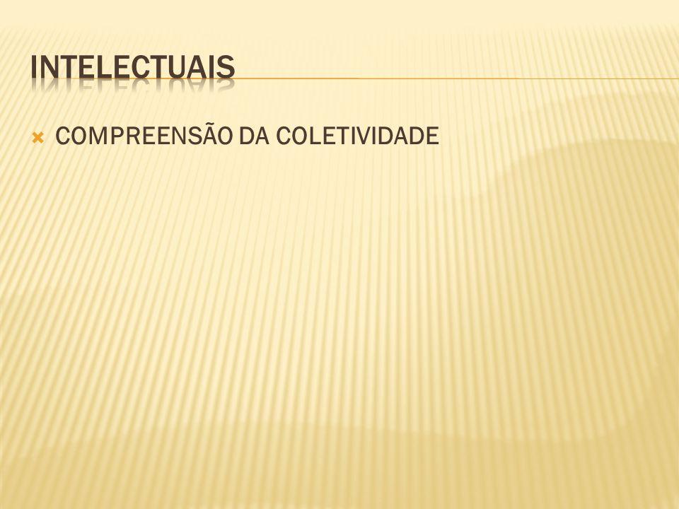 INTELECTUAIS COMPREENSÃO DA COLETIVIDADE